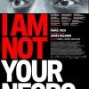 """I AM NOT YOUR NEGRO"" (DOCUMENTAL)"